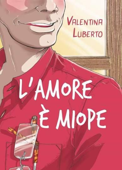 Copertina L'amore è miope_Valentina Luberto.jpg